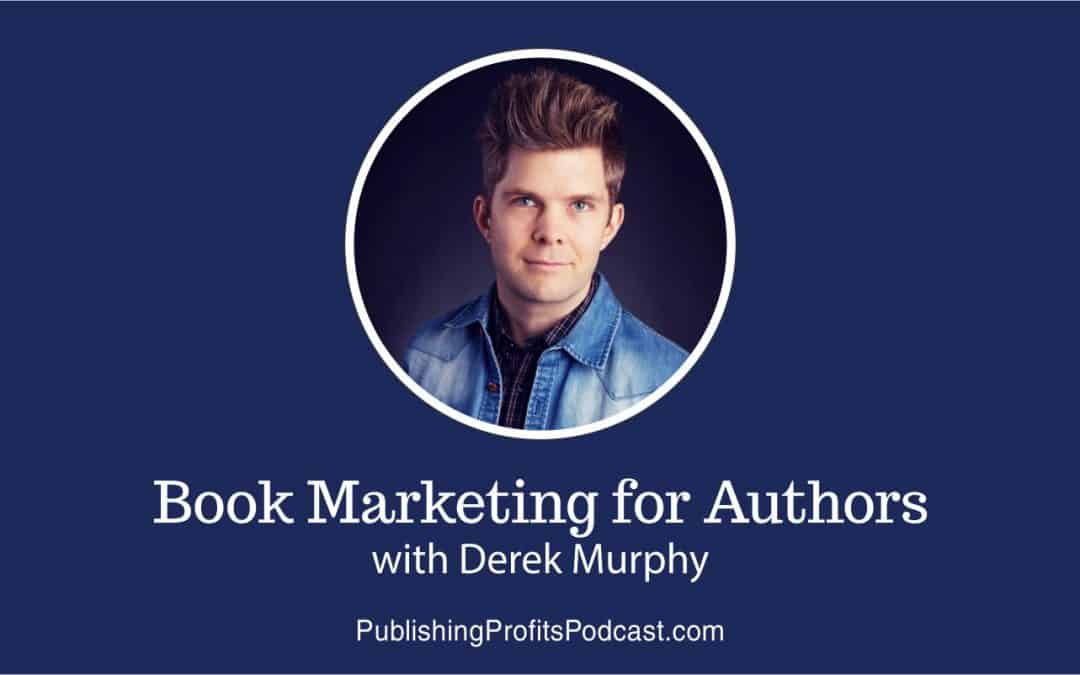 124: Book Marketing for Authors with Derek Murphy