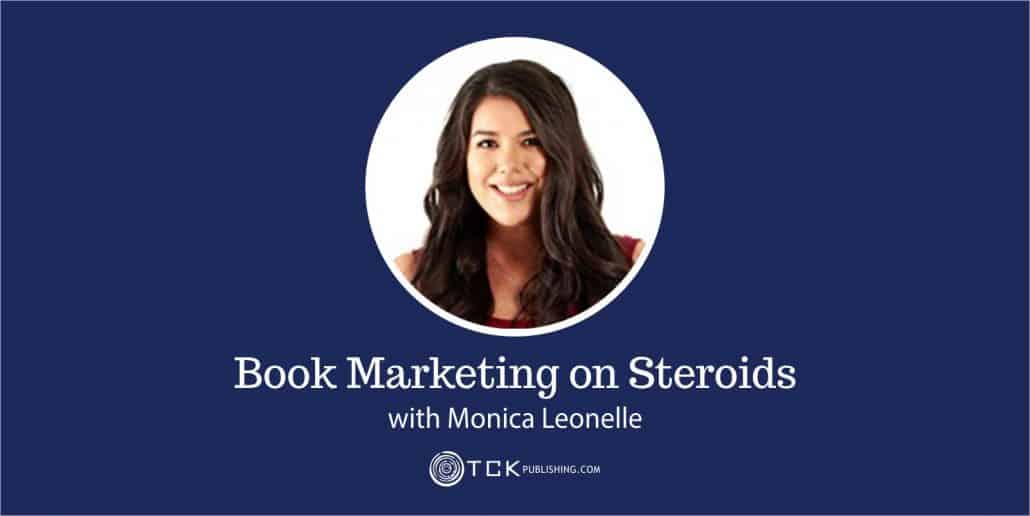 134: Book Marketing on Steroids with Monica Leonelle