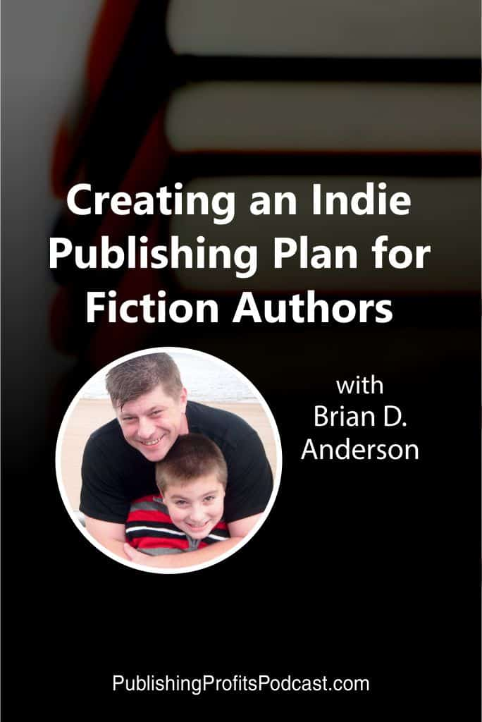 Creating an Indie Publishig Plan with Brian D Anderson