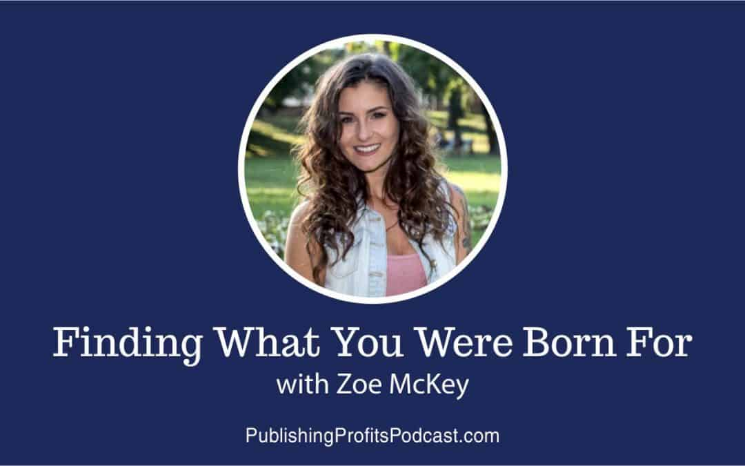 104: Finding What You Were Born For with Zoe McKey