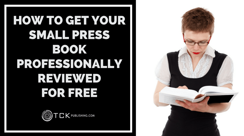 How To Get Your Small Press Book Professionally Reviewed for Free