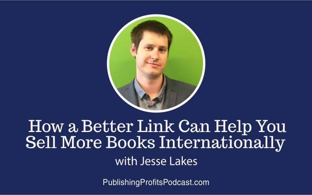 92: How a Better Link Can Help You Sell More Books Internationally with Jesse Lakes