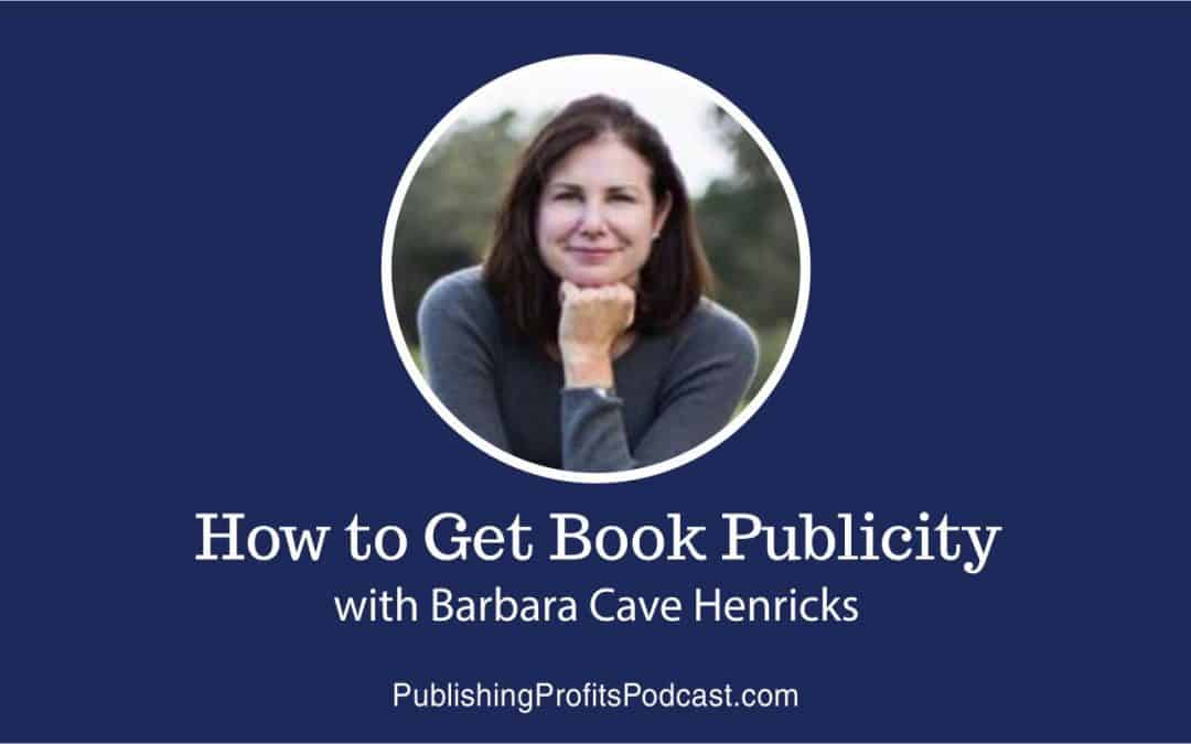91: How to Get Book Publicity with Barbara Cave Henricks