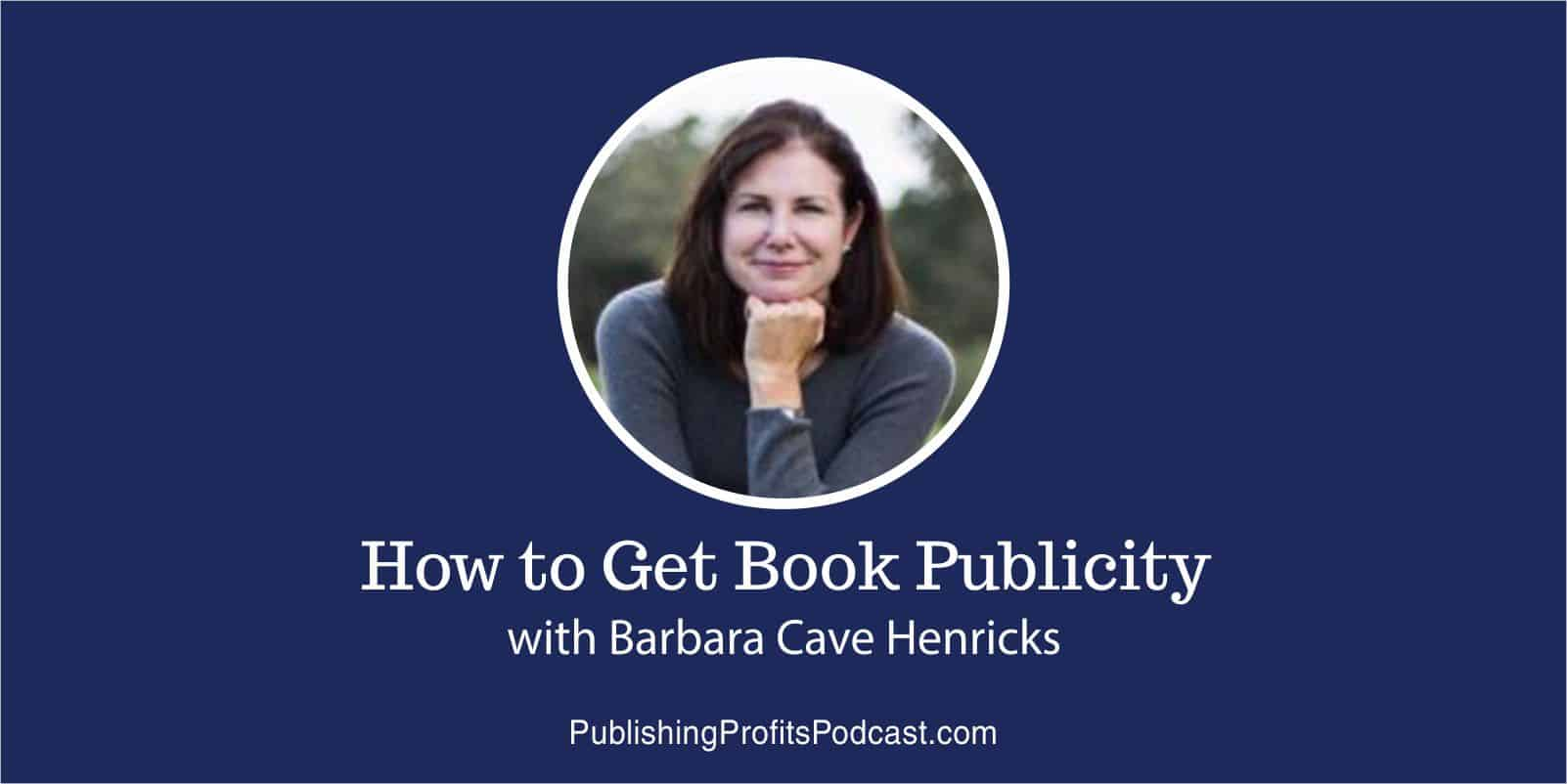 How to Get Book Publicity Barbara Cave Henricks header
