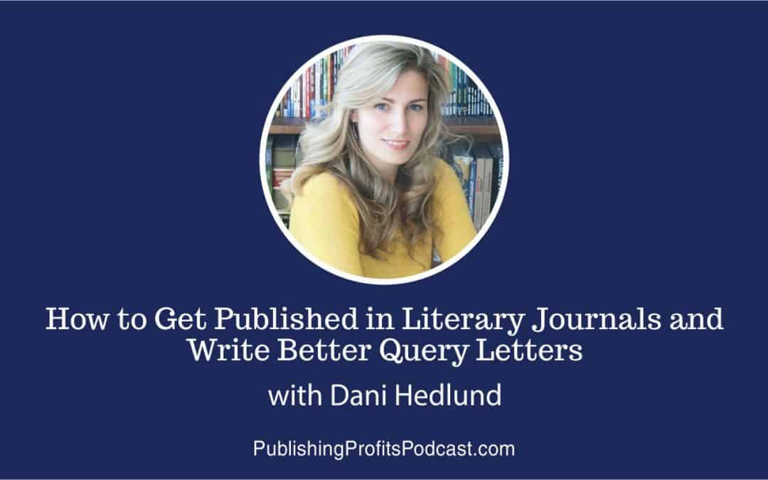 101: How to Get Published in Literary Journals and Write Better Query Letters with Dani Hedlund