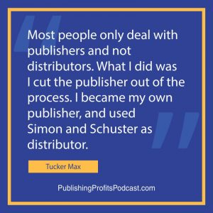How to Get Self Published Books into Book Stores Tucker Max quote image