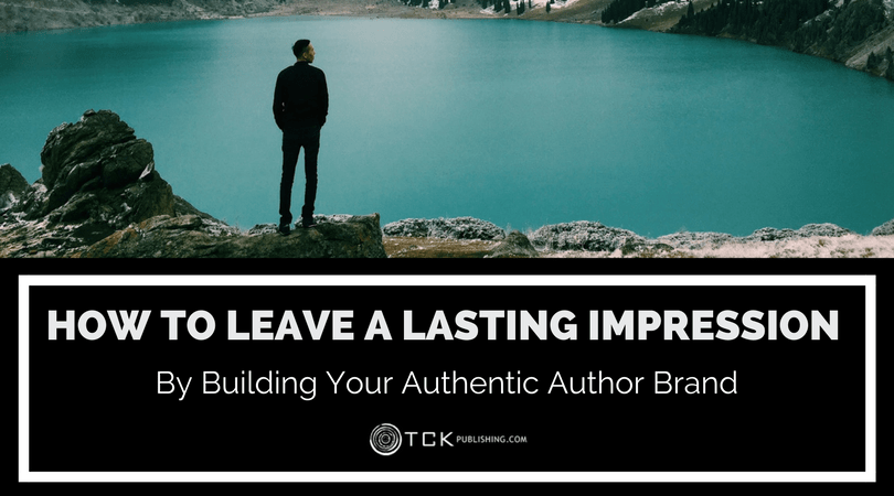 how to leave a lasting impression by building your author brand