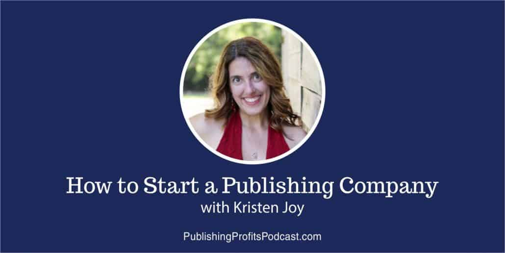How to Start a Publishing Company Kristen Joy header
