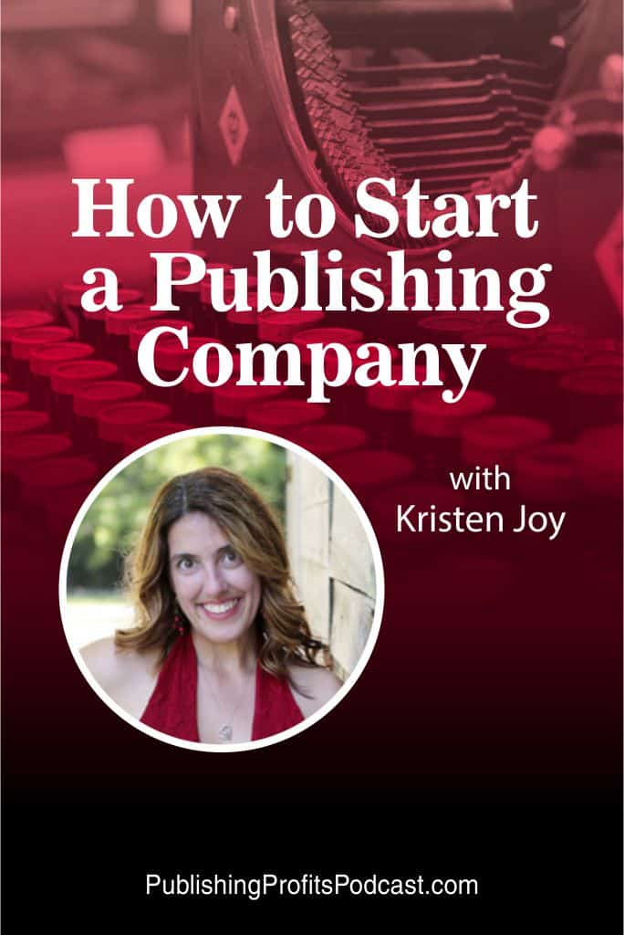 How to Start a Publishing Company Kristen Joy pin image