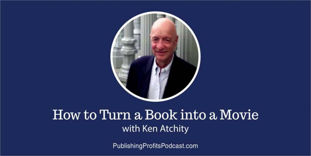 How to Turn a Book into a Movie Ken Atchity header