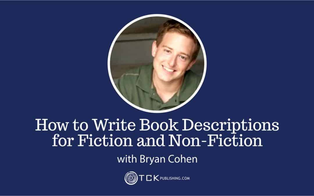 132: How to Write Book Descriptions for Fiction and Non-Fiction with Bryan Cohen