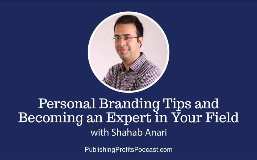 81: Personal Branding Tips and Becoming an Expert in Your Field with Shahab Anari