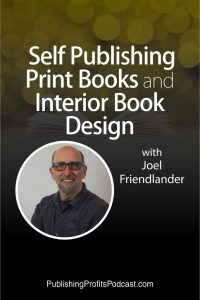 Self Publishing Print Books and Interior Book Design Joel Friedlander pin image