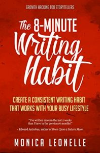 The 8-Minute Writing Habit by Monical Leonelle
