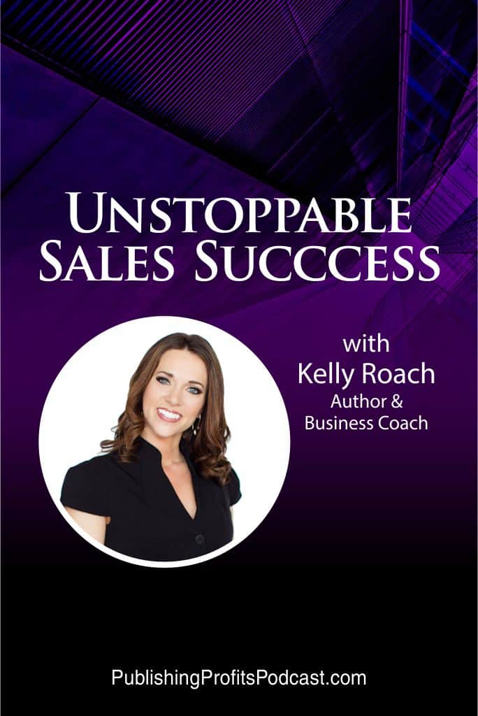 Unstoppable Sales Success Kelly Roach pin image