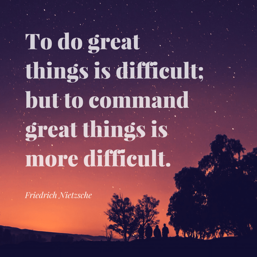 Friedrich Nietzsche command great things