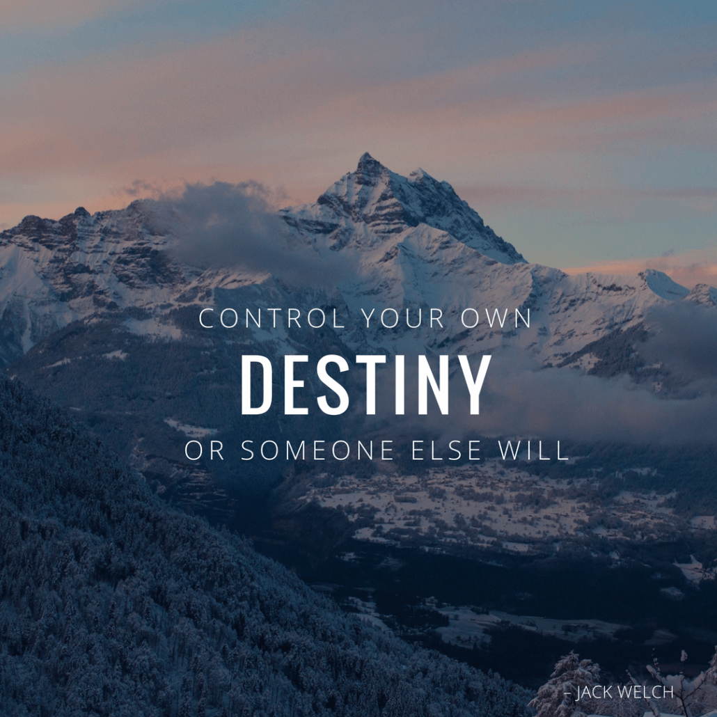 Jack Welch control your own destiny