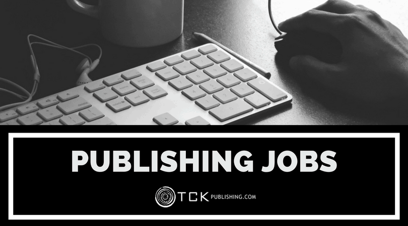 Publishing Jobs - Now Hiring | TCK Publishing