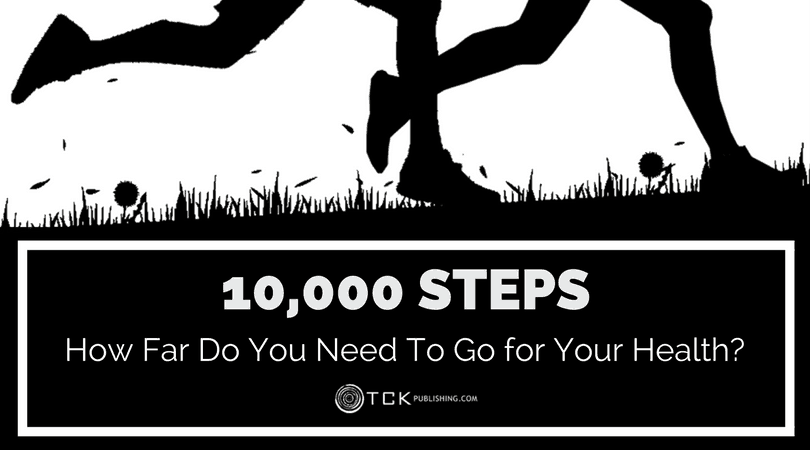 10,000 Steps: How Far Do You Need To Go for Your Health?