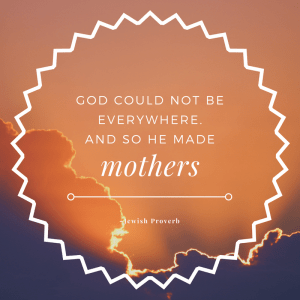 Jewish proverb on mothers