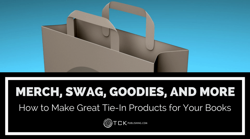 make tie-in products for your book through Merch, Swag, Goodies and more