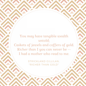 "Strickland Gillilan, ""Richer than Gold"""