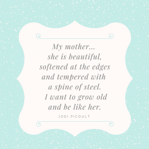 Jodi Picoult quote my mother