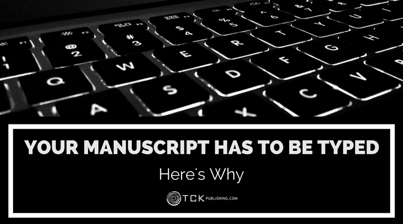why your manuscript has to be typed