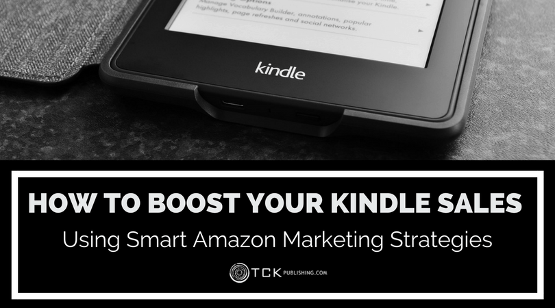 how to increase kindle book sales using smart Amazon marketing strategies