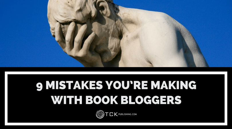 9 Mistakes You're Making with Book Bloggers