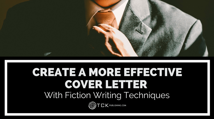 create effective cover letter with fiction writing techniques