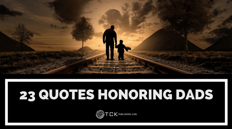 23 Quotes Honoring Dads