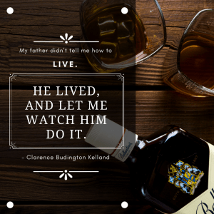Clarence Budington Kelland father quote
