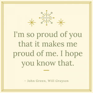 John Green, Will Grayson so proud of you