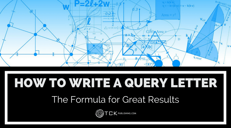 How to Write a Query Letter: The Formula for Great Results