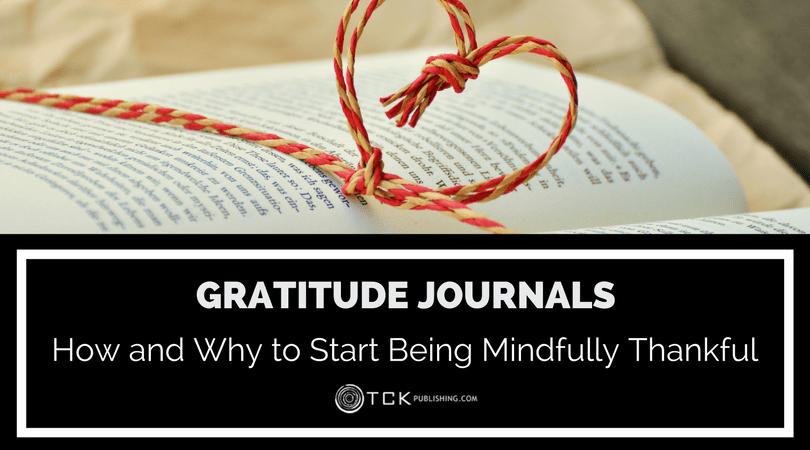 Gratitude Journals: How and Why to Start Being Mindfully Thankful