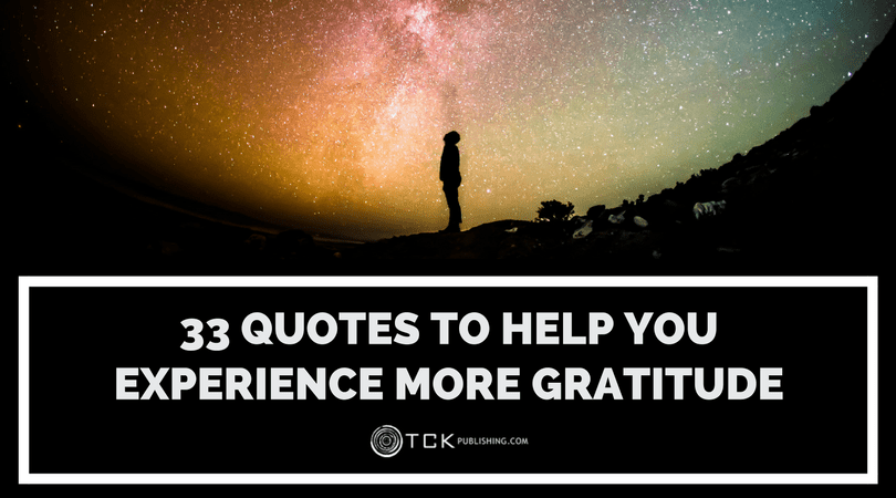 33 Quotes to Help You Experience More Gratitude