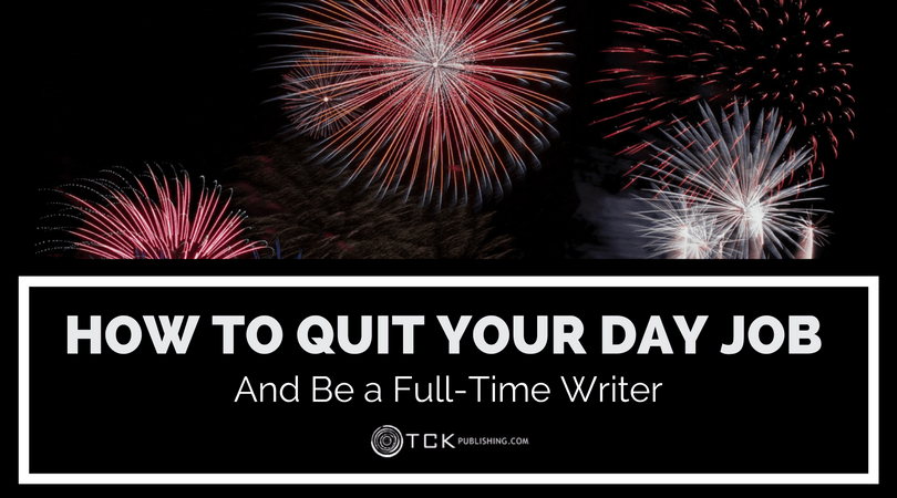 how to quit your day job to write