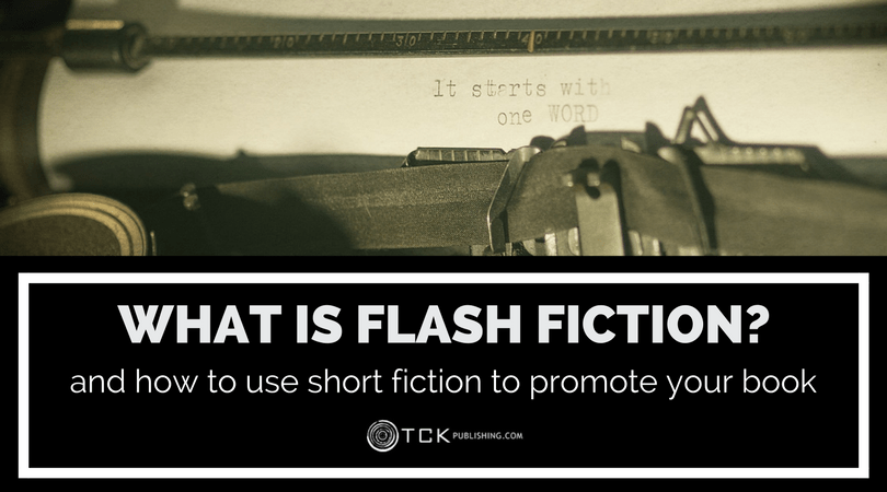 What Is Flash Fiction? And How To Use Short Fiction To Promote Your Book