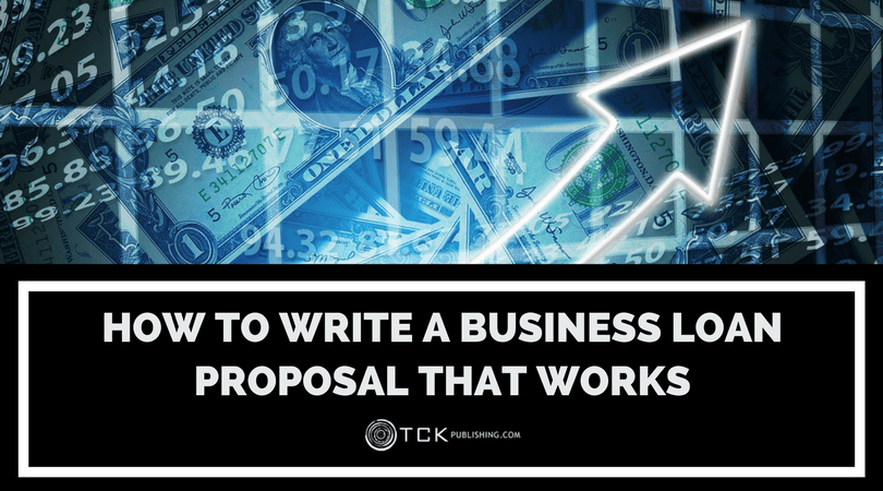 how to write a business loan proposal that works