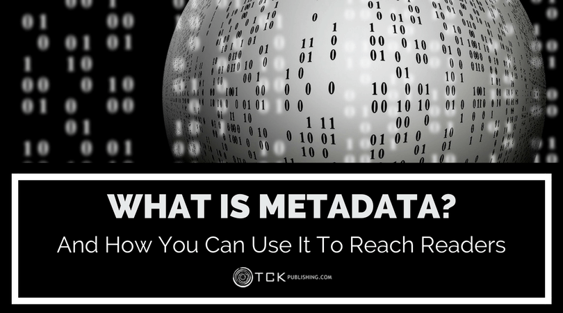 What Is Metadata? And How You Can Use It To Reach Readers