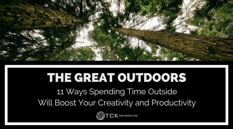 The Great Outdoors: 11 Ways Spending Time Outside Will Boost Your Creativity and Productivity