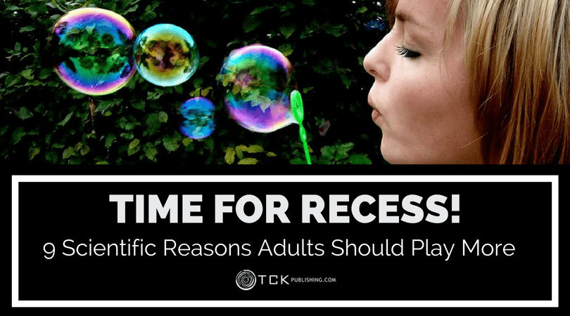 Time For Recess: 9 Scientific Reasons Adults Should Play More