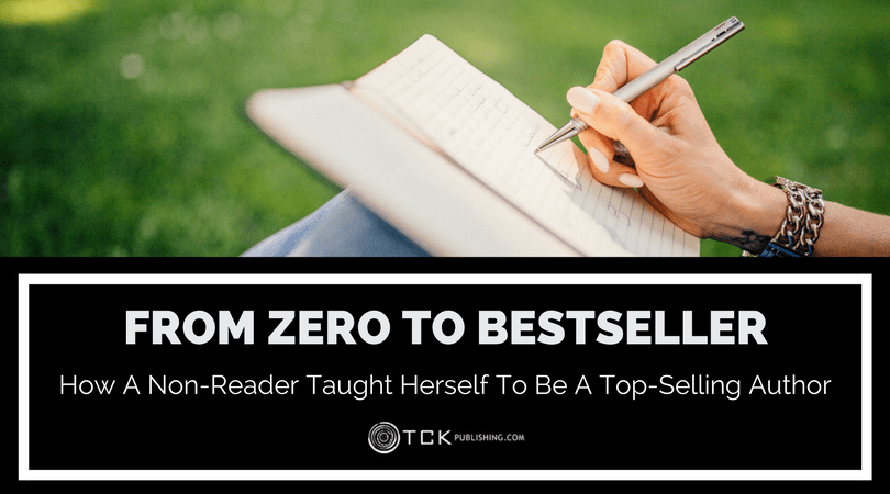 zero to bestseller how a non-reader taught herself to be a top-selling author