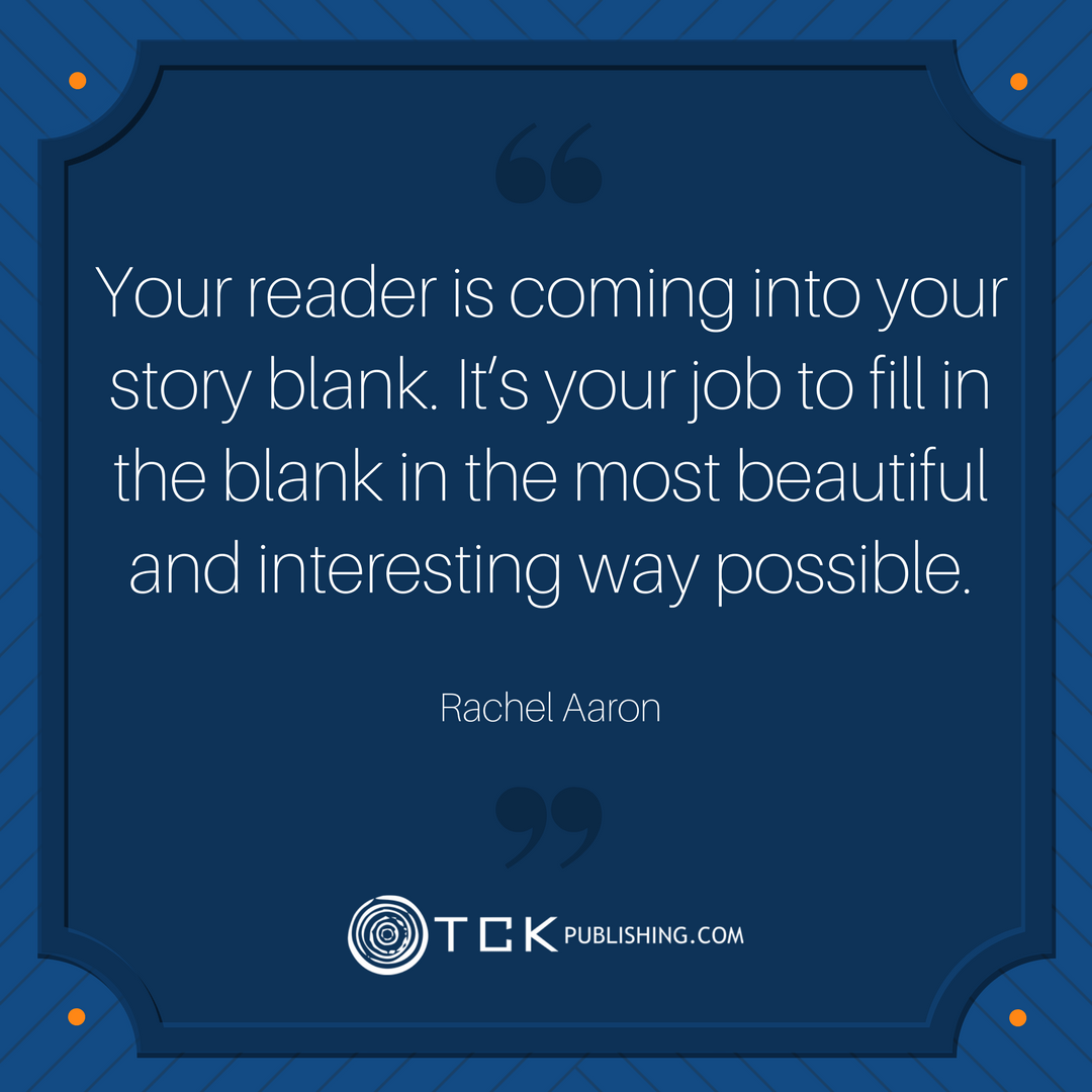 Your reader is coming into your story blank
