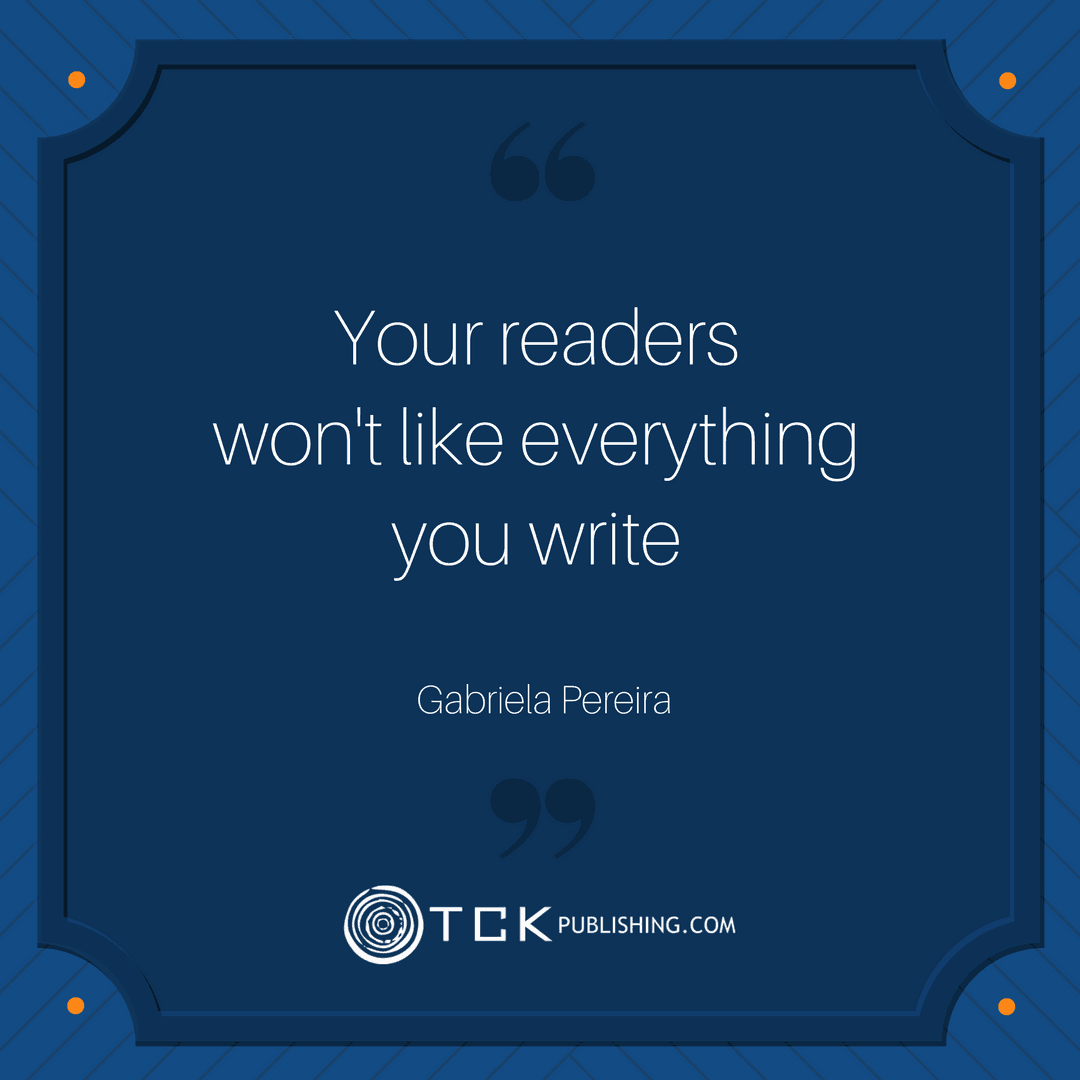 gabriela pereira readers wont like everything you write