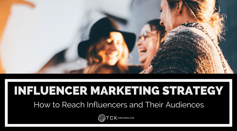 influencer marketing strategy how to reach influencers and their audiences