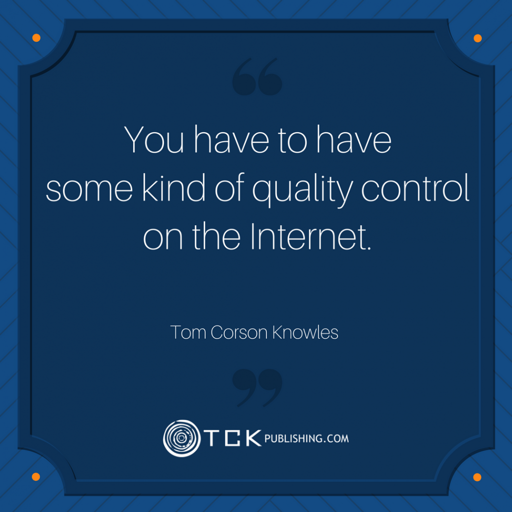 Tom Corson Knowles quote quality control