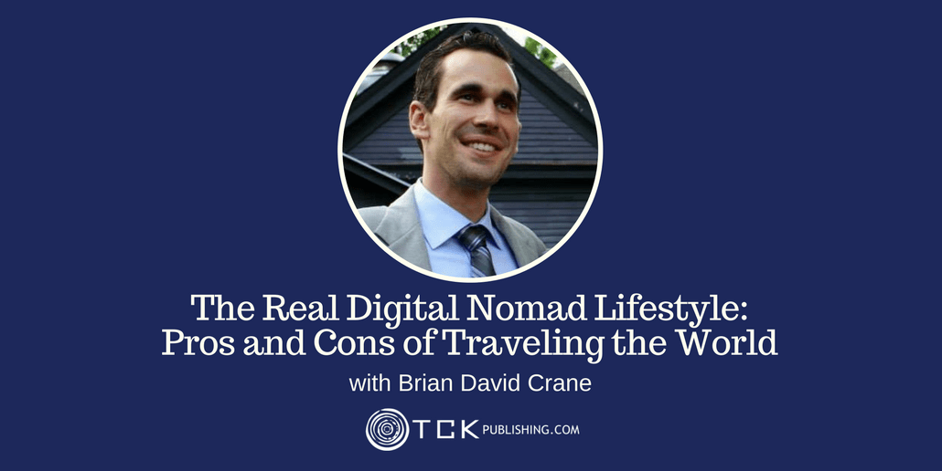 160: The Real Digital Nomad Lifestyle: Pros and Cons of Traveling the World with Brian David Crane