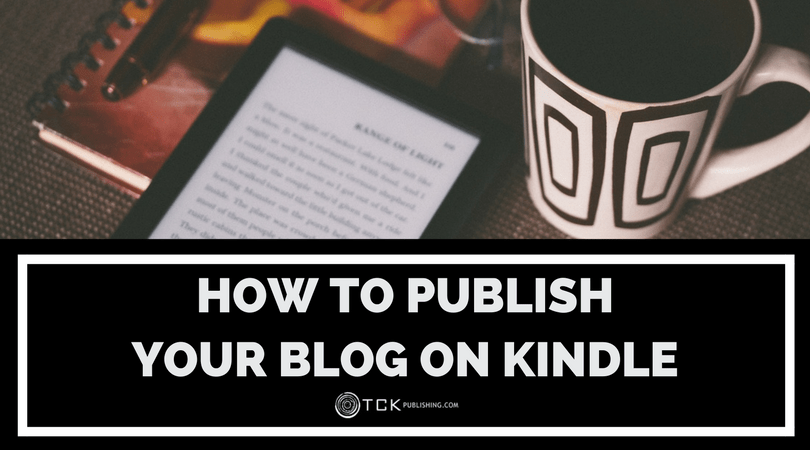 how to publish your blog on kindle